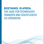 BIOETHANOL IN AFRICA: THE CASE FOR TECHNOLOGY TRANSFER AND SOUTH-SOUTH CO-OPERATION